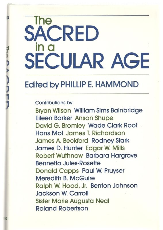 The Sacred in a Secular Age: Toward Revision in the Scientific Study of Religion